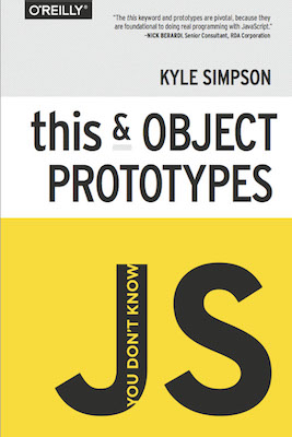 You Don't Know JS: this & Object Prototypes, by Kyle Simpson